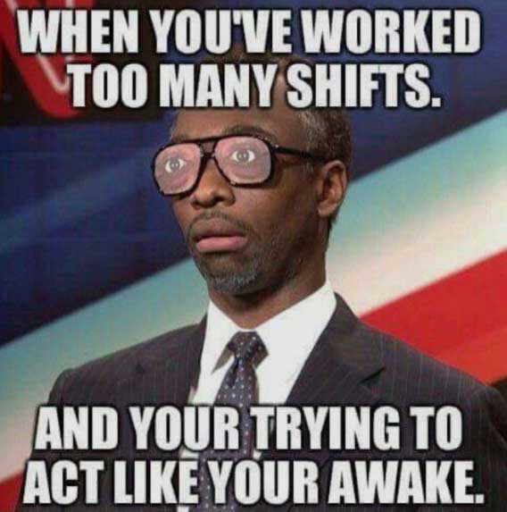Too many shifts -meme