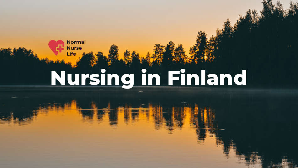 Nursing in Finland – Studying, Salary, Jobs, etc.