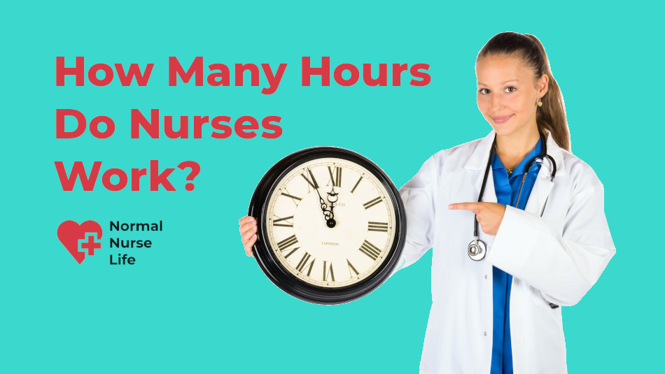 How Many Hours Do Nurses Work?