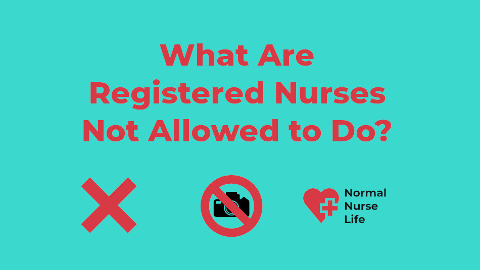 What Are Registered Nurses Not Allowed to Do?