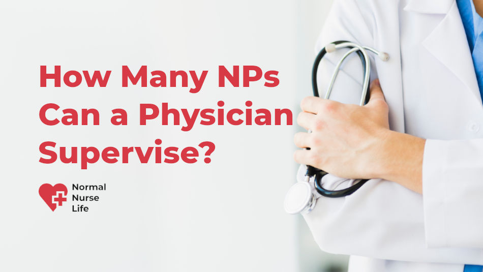 How Many Nurse Practitioners Can a Physician Supervise?