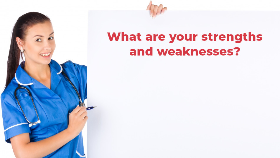 Interview questions for certified nurse assistant - What are your strengths and weaknesses?