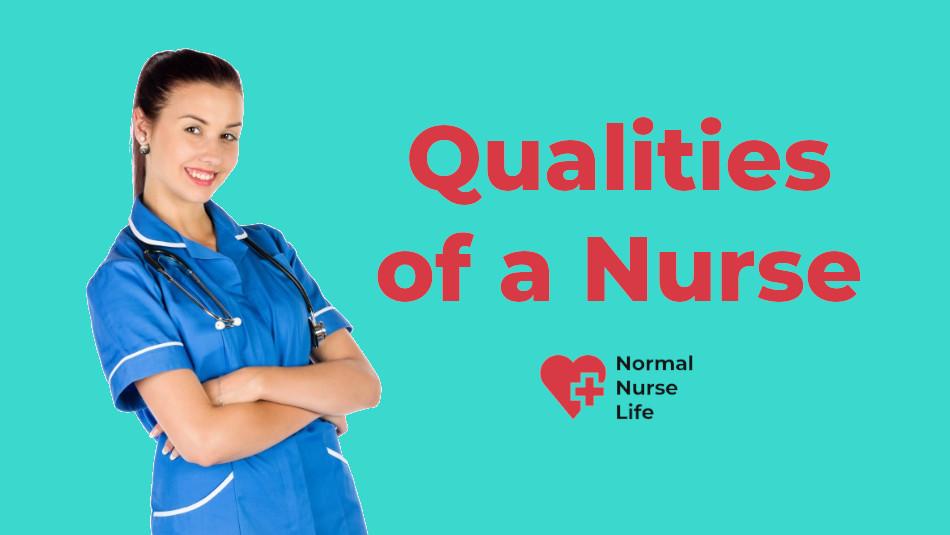 Qualities of a nurse