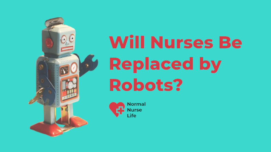 Will Nurses Be Replaced by Robots or Not?