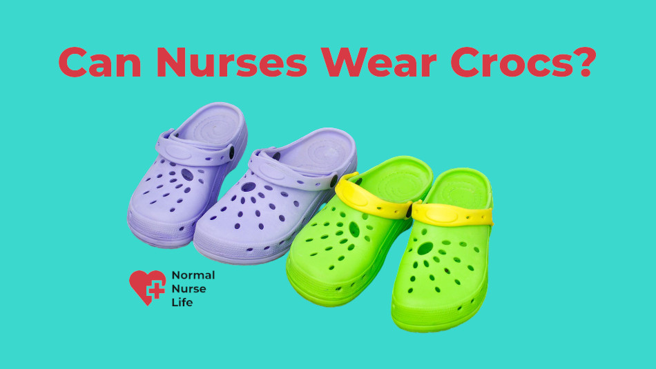 Can Nurses Wear Crocs or Not? Learn the Facts