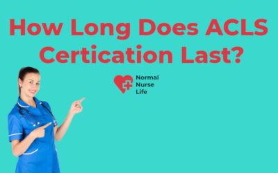 How Long Does ACLS Certification Last?