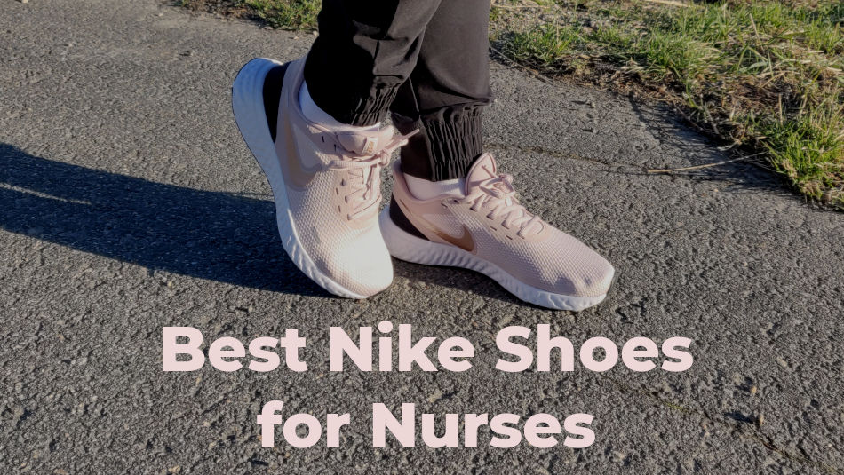 Best Nike Shoes for Nurses 2021