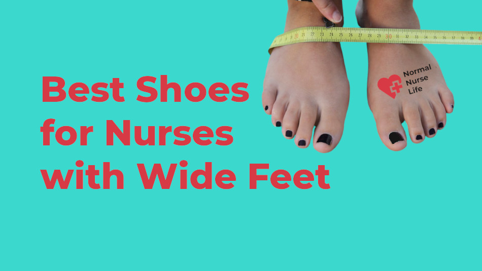 Best Shoes for Nurses with Wide Feet
