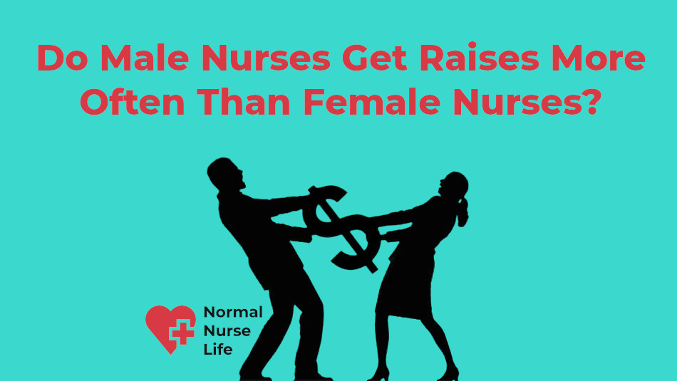 Do male nurses get raises more often than female nurses?