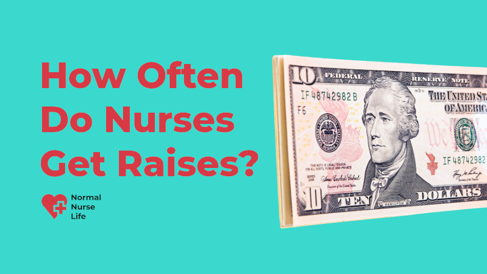 How Often Do Nurses Get Raises?
