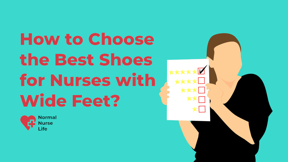 How to choose the best shoes for nurses with wide feet