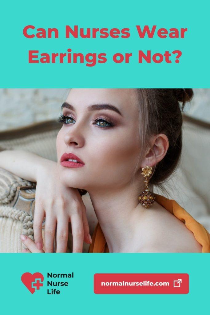 Can nurses wear earrings or not