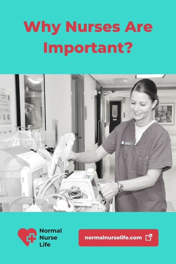 Why are nurses important