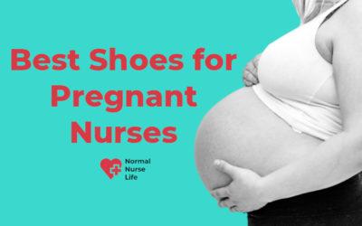 7 Best Shoes for Pregnant Nurses 2020