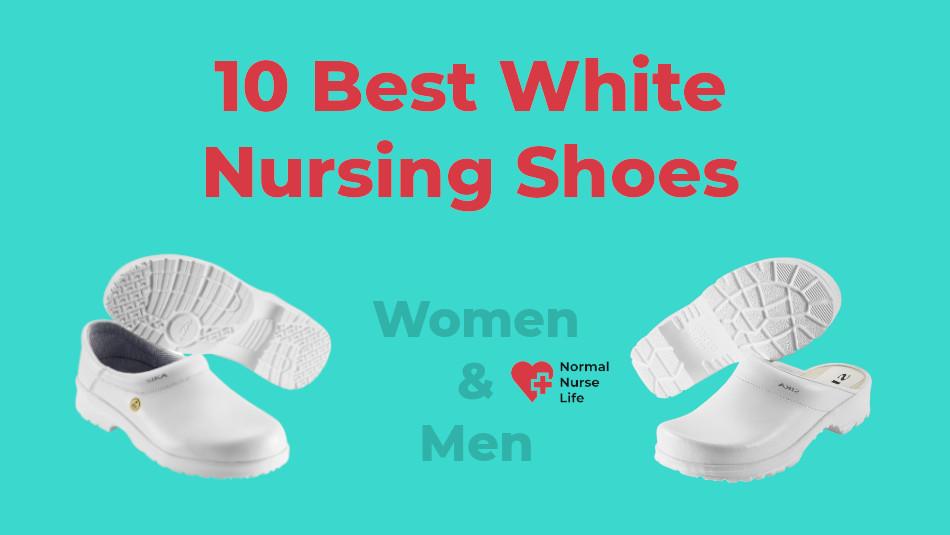 Best White Nursing Shoes 2021