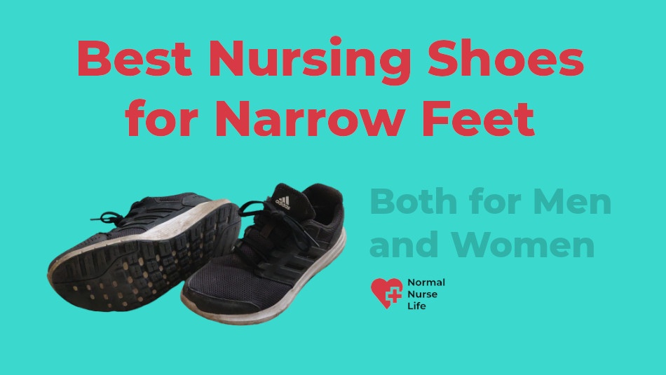 7 Best Nursing Shoes for Narrow Feet