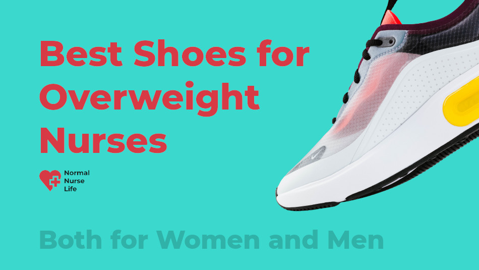 Best Shoes for Overweight Nurses 2020