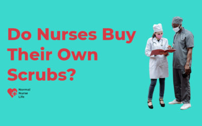 Do Nurses Buy Their Own Scrubs or Not?