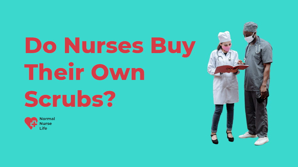 Do nurses buy their own scrubs