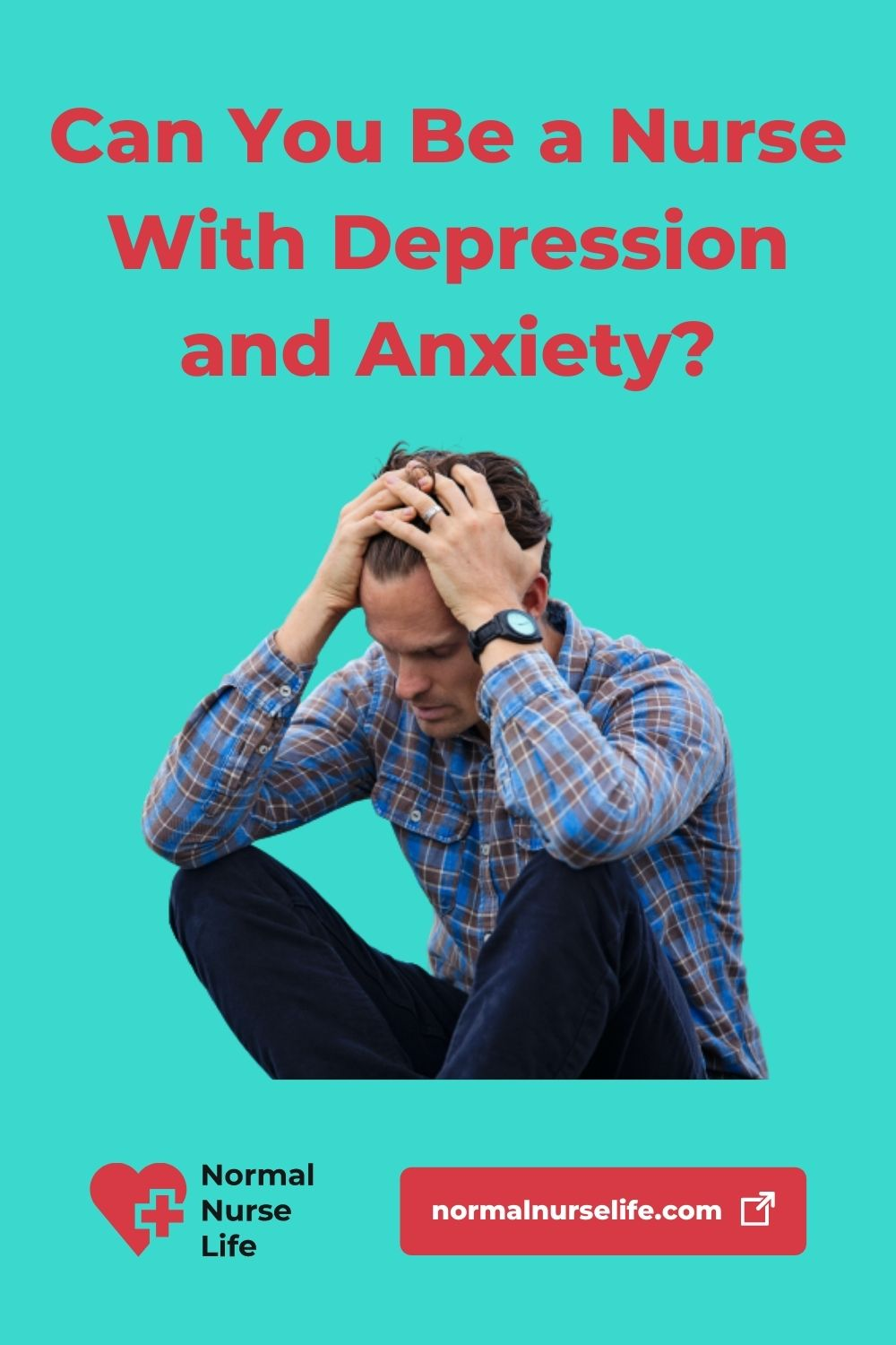 Can you be a nurse with anxiety and depression