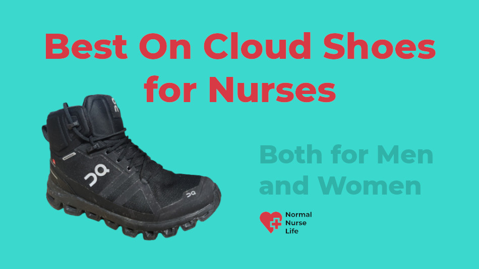 Best On Cloud Shoes for Nurses 2021