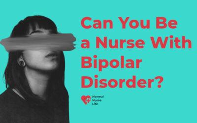Can You Be a Nurse With Bipolar Disorder?