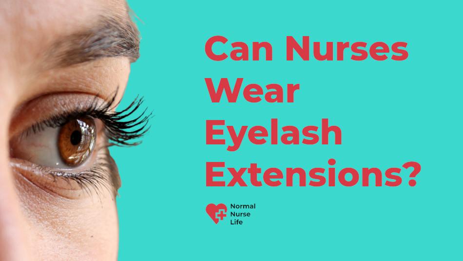 Can Nurses Wear Eyelash Extensions?