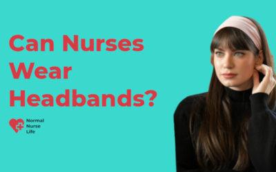 Can Nurses Wear Headbands or Not?