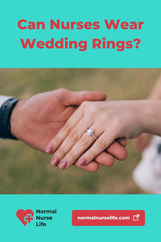 Can nurses wear wedding rings or not