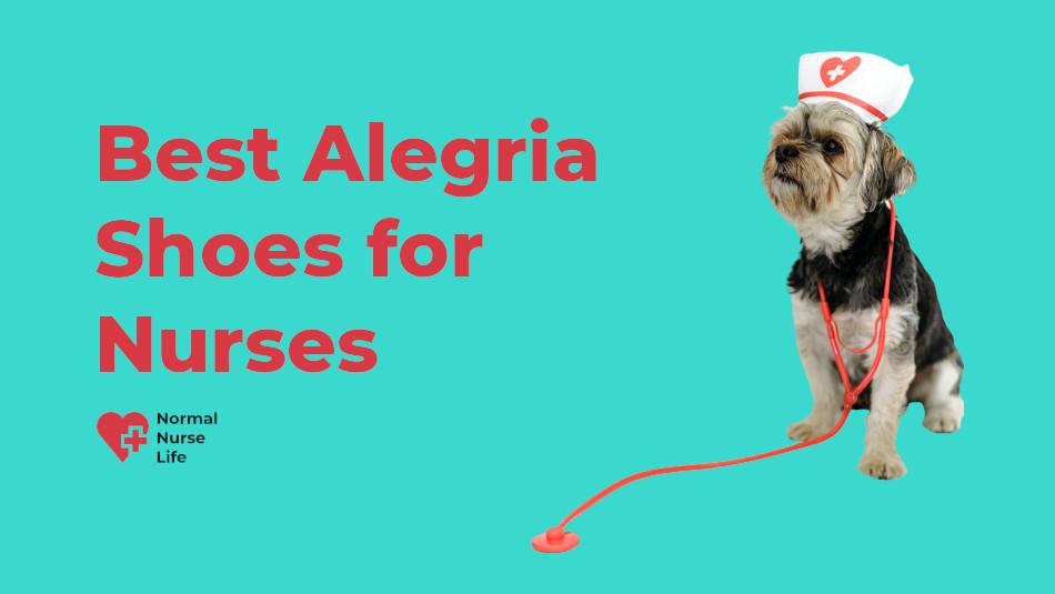 Best Alegria Shoes for Nurses