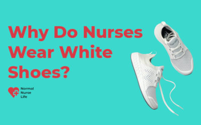 Why Do Nurses Wear White Shoes?