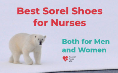 Best Sorel Shoes For Nurses 2021