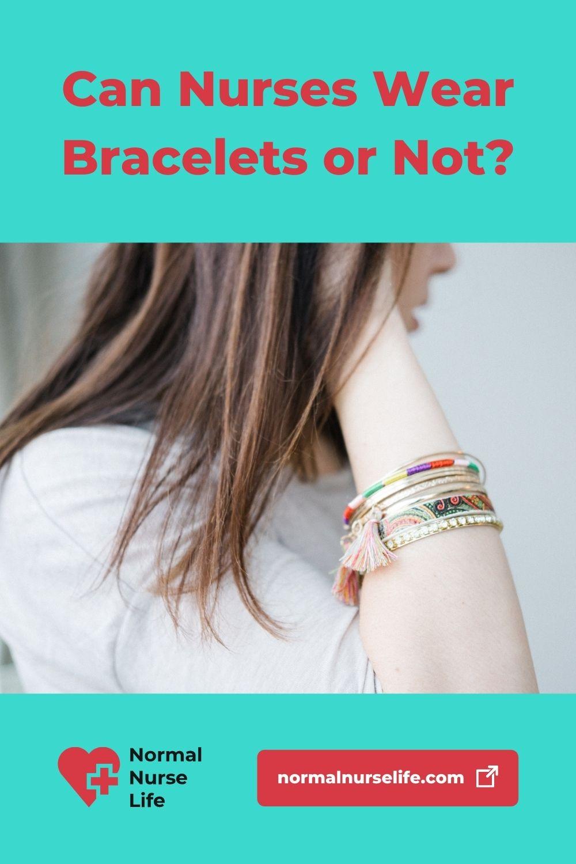 Can nurses wear bracelets or not