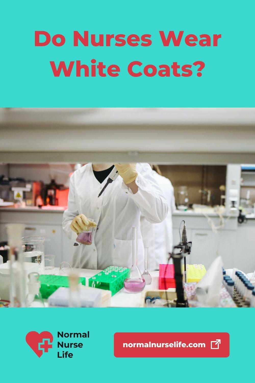 Do nurses wear white coats or not