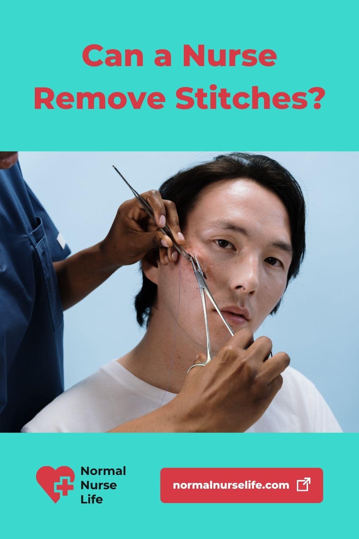 Can a nurse remove stitches