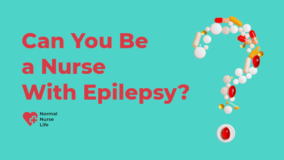 Can you be a nurse with epilepsy