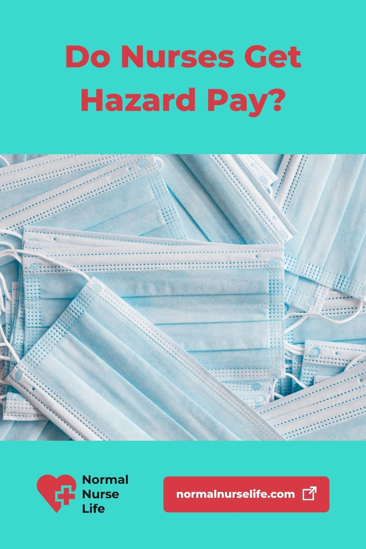 Do nurses get hazard pay or not
