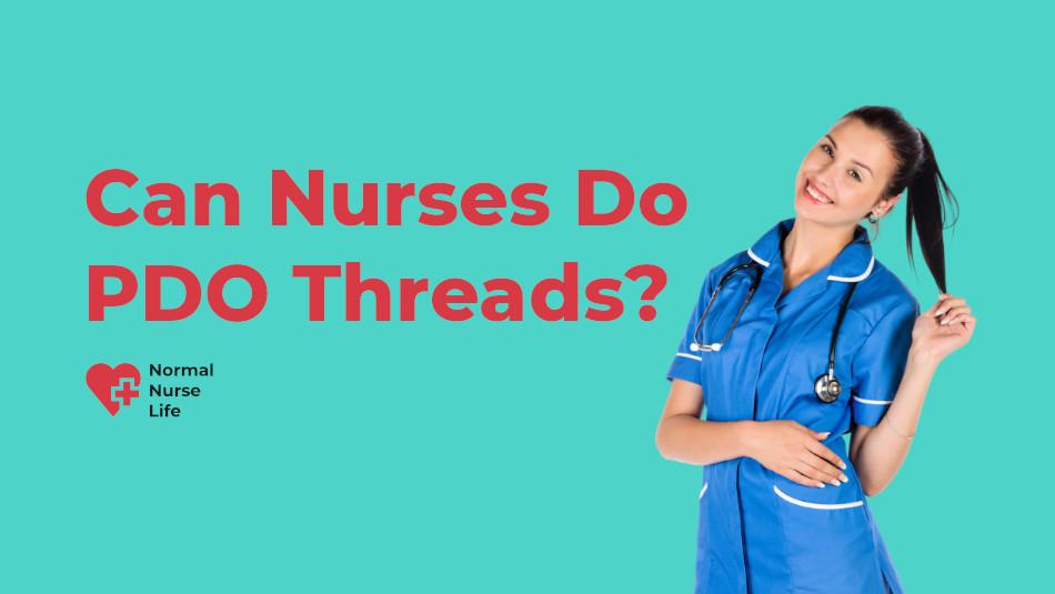 Can nurses do PDO threads